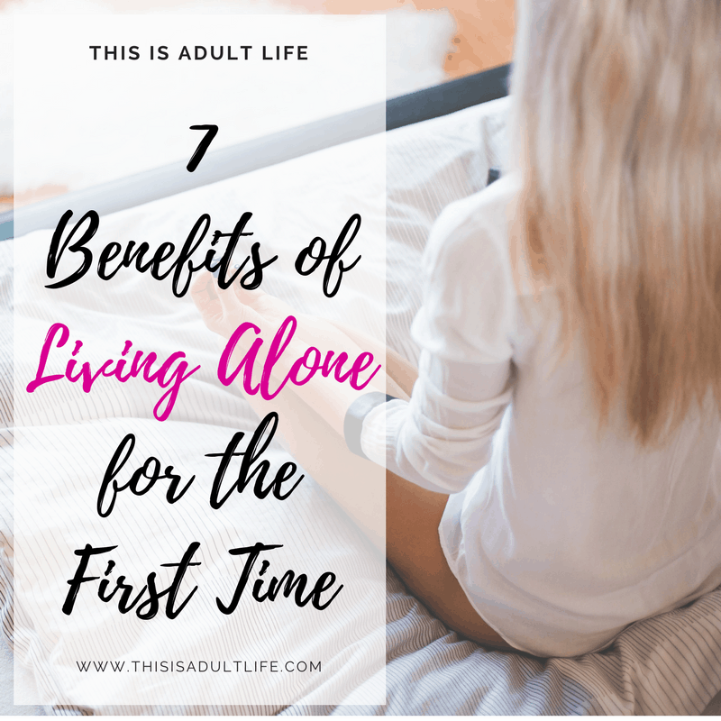 7 Benefits of Living alone