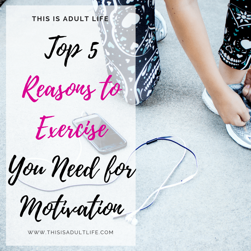 Top 5 Reasons to Exercise You Need for Motivation