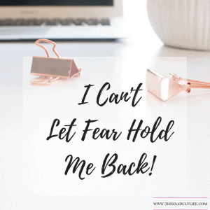 Don't let fear hold you back