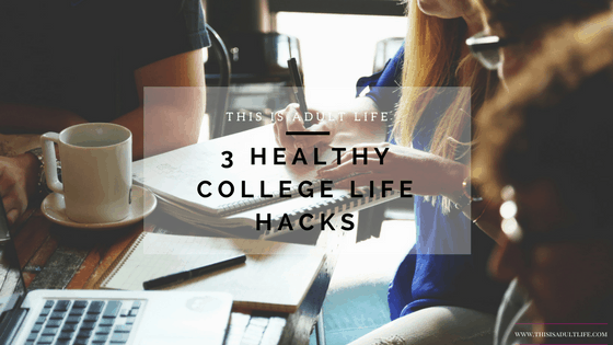 Healthy College Life Hacks