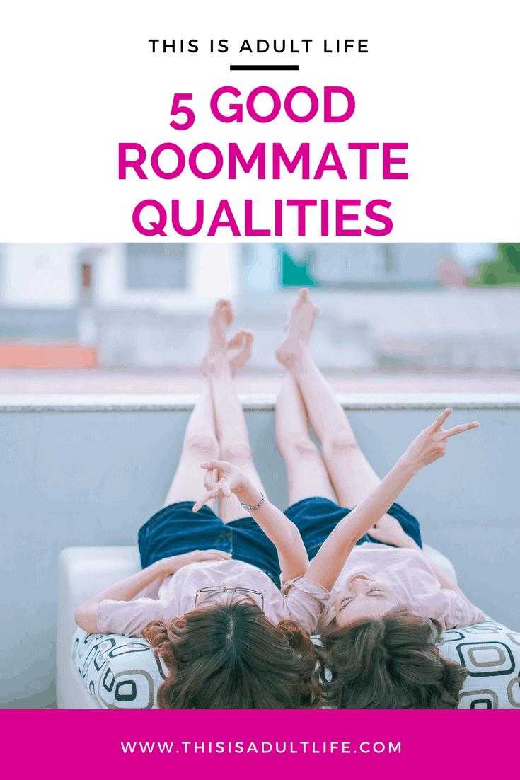 Good Roommate Qualities