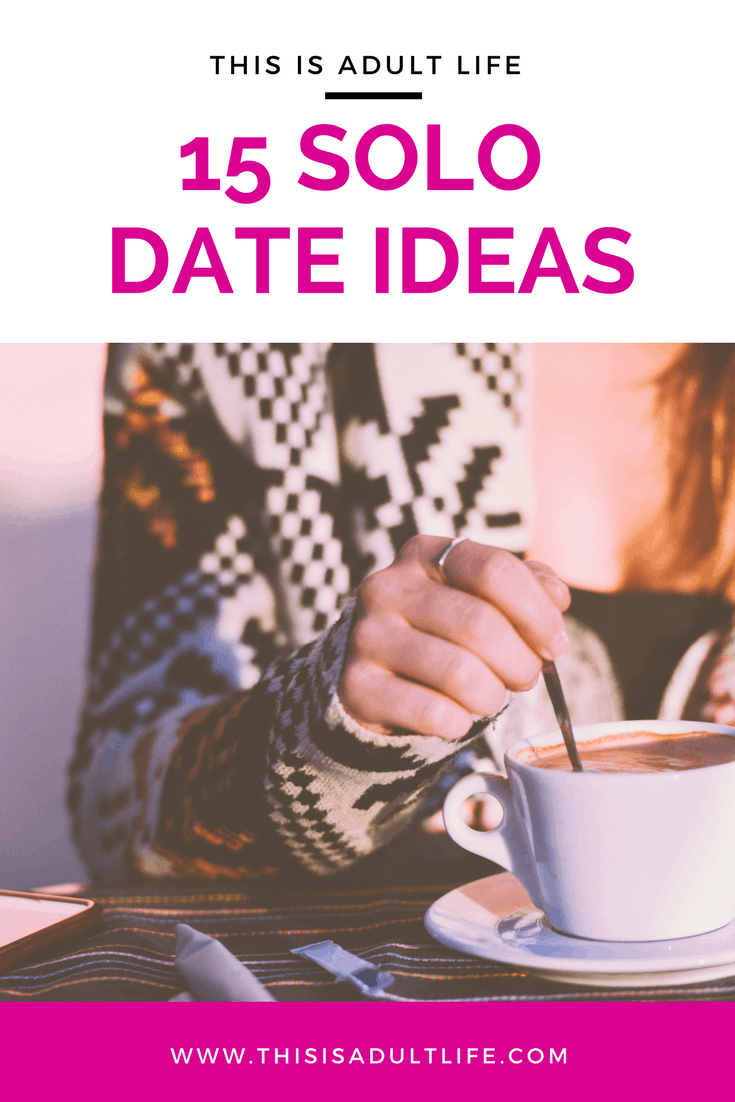 Solo Date Ideas