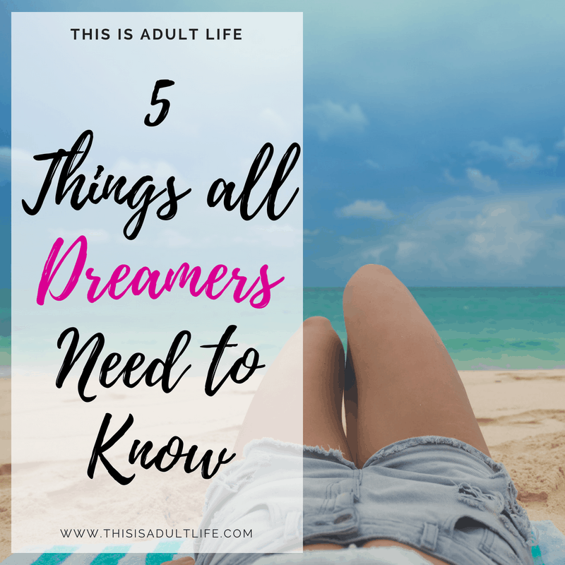 5 Things All Dreamers Need to Know