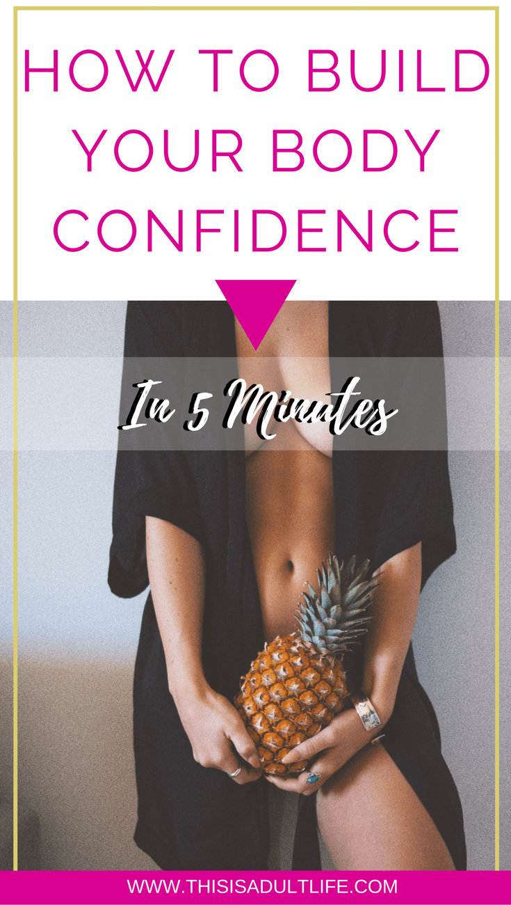 How to Build Your Body Confidence in 5 minutes