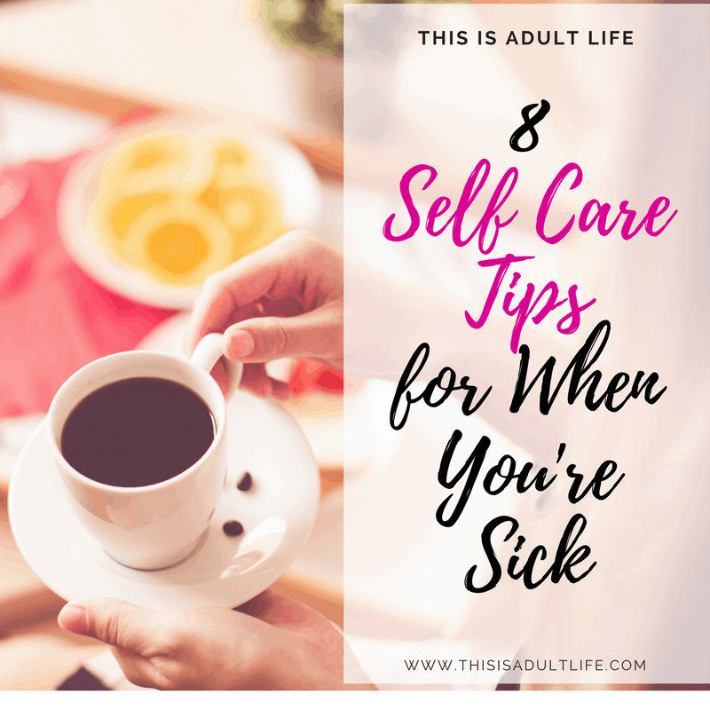 Self care tips when You're sick