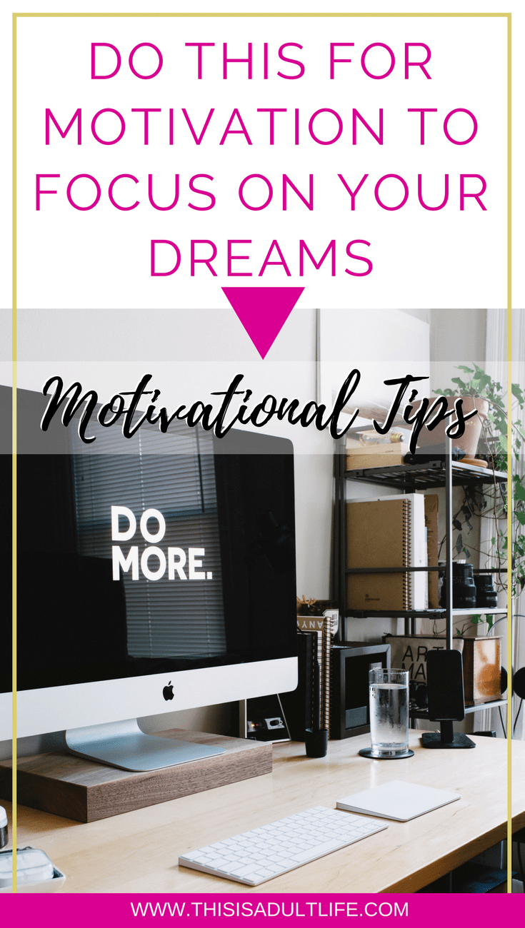 Do One Thing to Focus on Your Dreams