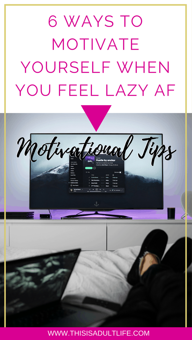 Motivate Yourself when you feel Lazy AF