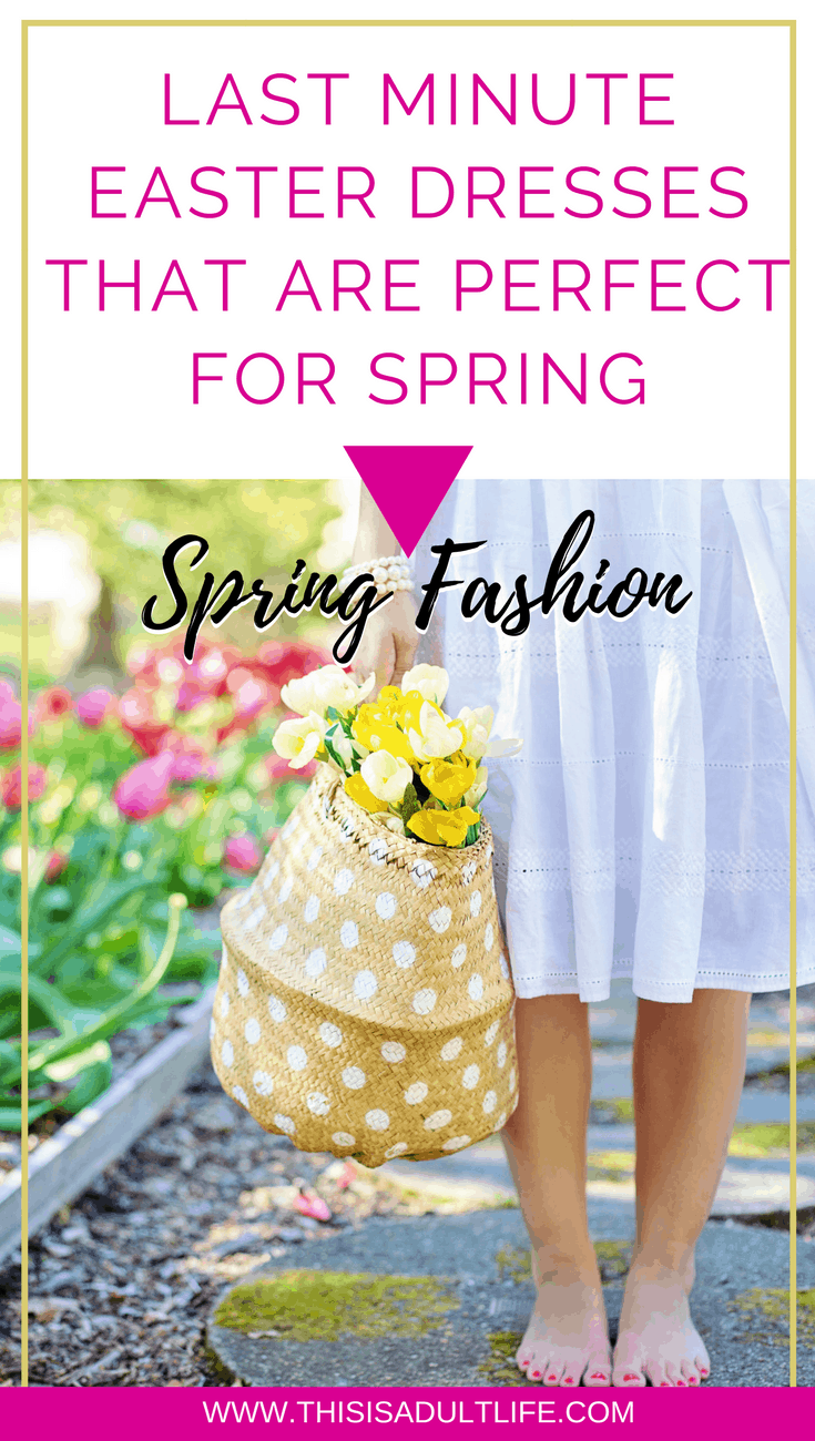 Last minute Easter dresses for Spring