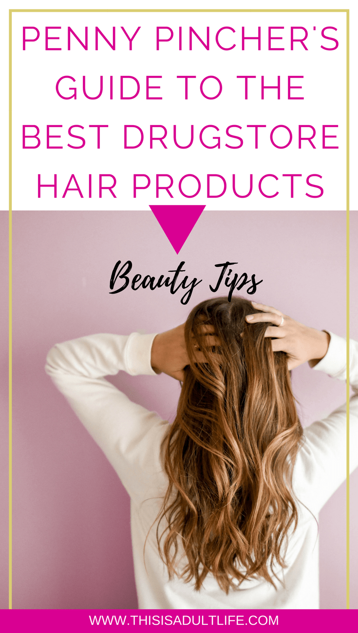 Best Drugstore Hair Products to save money
