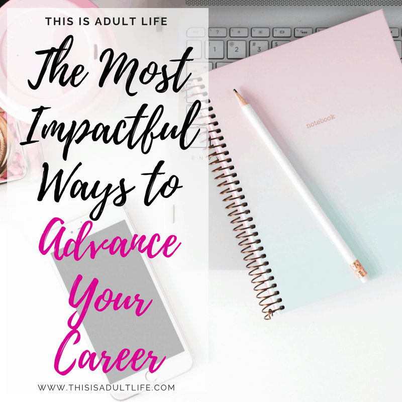 Impactful ways to advance your career