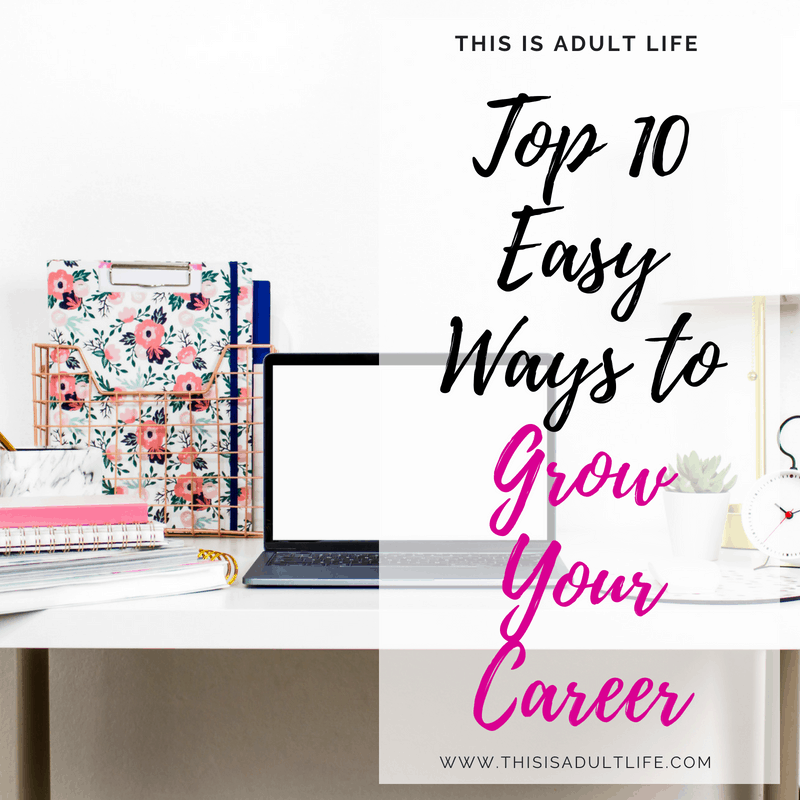 Top 10 Easy Ways to Grow Your Career