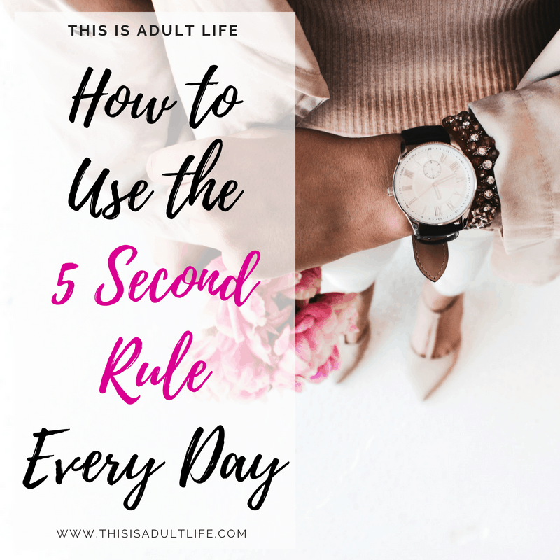 How to Use the 5 Second Rule Every Day